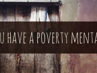 5 Warning Signs You Have A Poverty Mentality