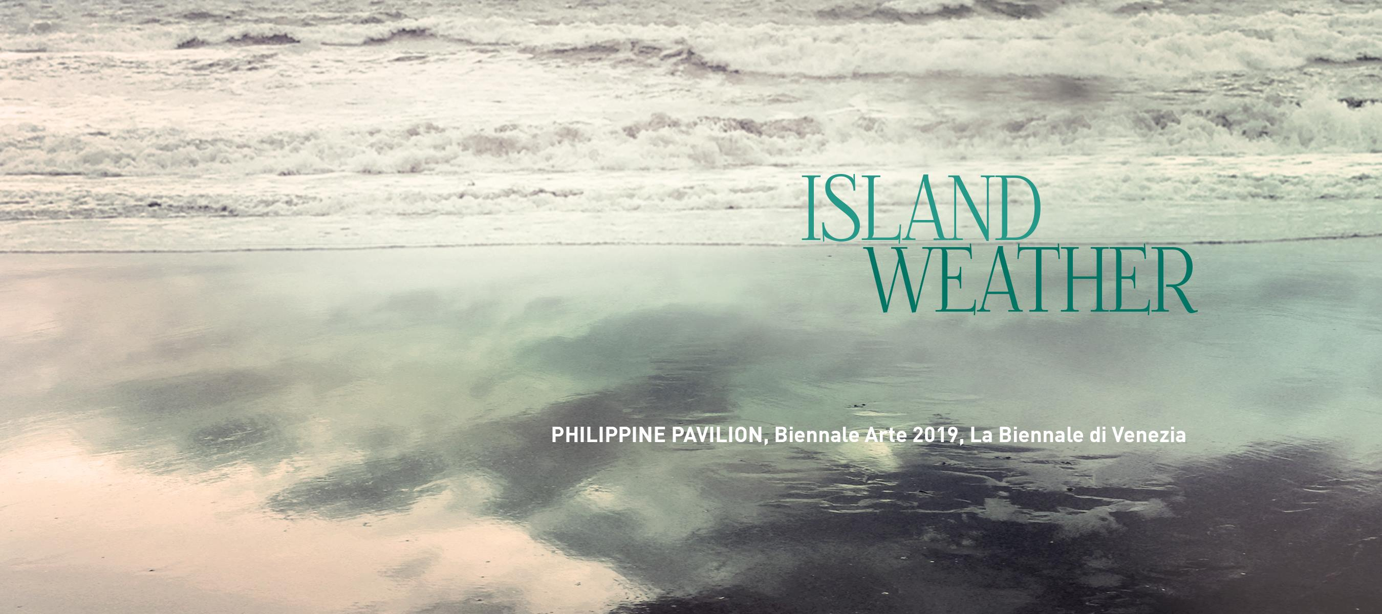 Island Weather Philippine Pavilion International Art Exhibition