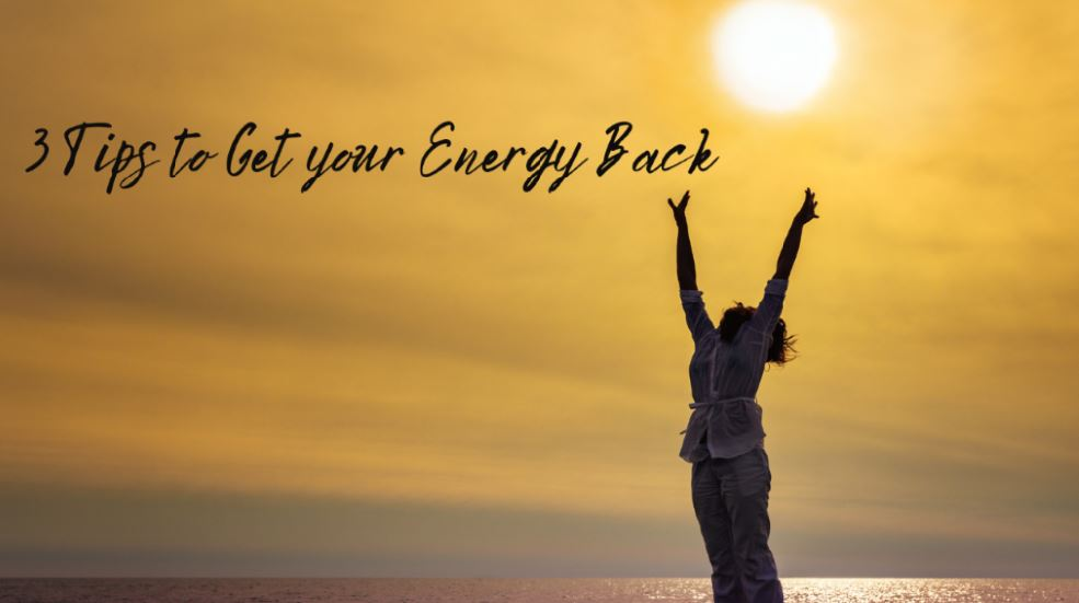 Tips to Get Your Energy Back