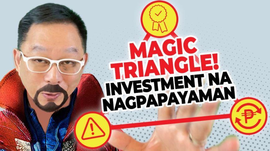 MAGIC TRIANGLE! INVESTMENT na NAGPAPAYAMAN